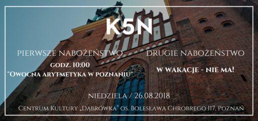 Informacje o nabożeństwie Kościoła K5N w Poznaniu 26.08.2018