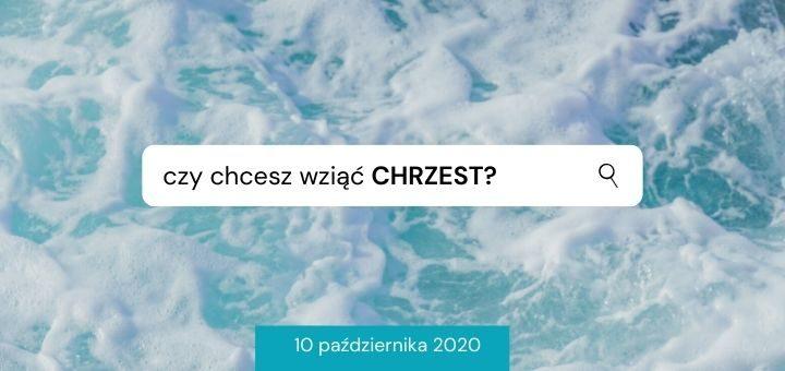 informacje o chrzcie w kościele k5n w poznaniu 10 pazdziernika 2020